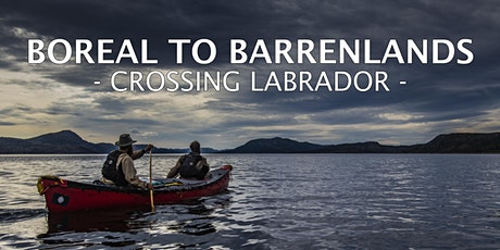 Documentary Premiere: Boreal to Barrenlands - Crossing Labrador TORONTO tickets