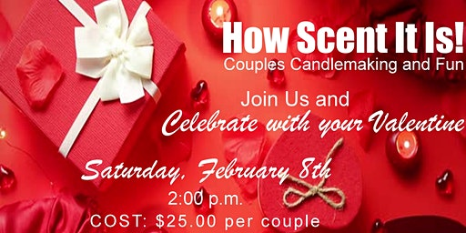 How Scent It Is! Couples Candlemaking & Fun