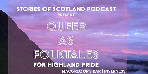 Queer as Folktales for Highland Pride