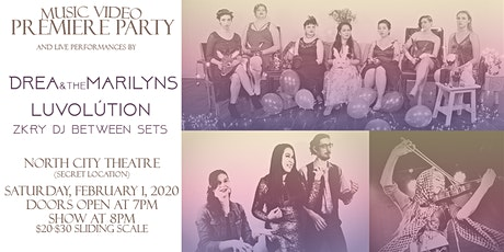 Music Video Premiere Party / Luvolution / Drea & the Marilyns tickets