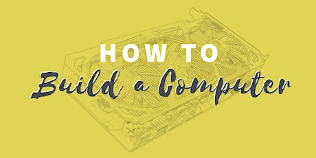 How to Build a Computer · Two-Day Workshop tickets
