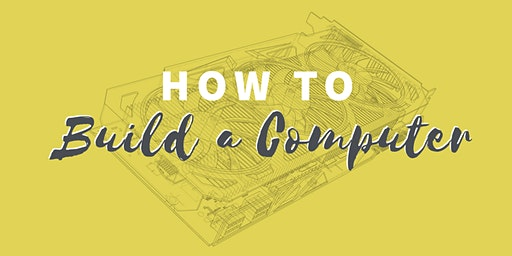 How to Build a Computer · Two-Day Workshop