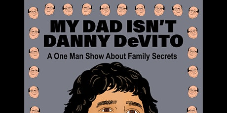 My Dad Isn't Danny DeVito tickets
