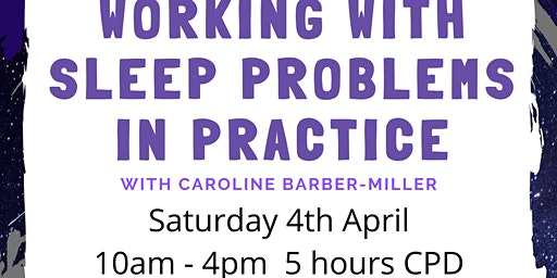 Workshop: Working with Sleep Problems in Practice (5hrs CPD)
