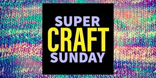 Super Craft Sunday at Stillwell's DIY!