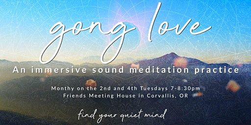 Gong Love - Gong Meditation (Gong Bath, Sound Bath) in Corvallis, Oregon