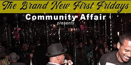 THE BRAND NEW FIRST FRIDAYS COMMUNITY AFFAIR \ THE 2020 EXPERIENCE tickets