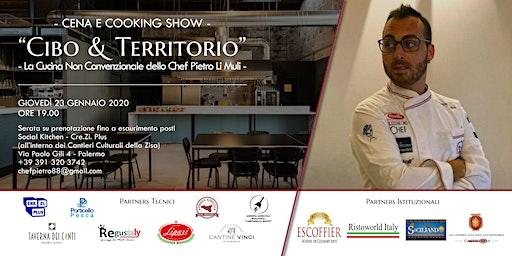 CIBO E TERRITORIO • La Cucina Non Convenzionale dello Chef Pietro Li Muli