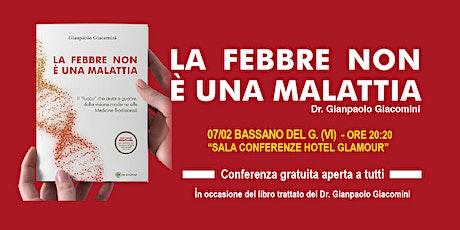 Conferenza Gratuita-  LA FEBBRE NON E' UNA MALATTIA (Bassano) biglietti