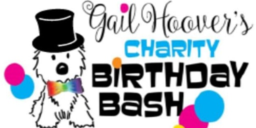 Gail Hoover's Charity Birthday Bash - 2020 is going to be EPIC!