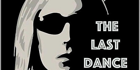 The Last Dance - A Tribute to Tom Petty tickets