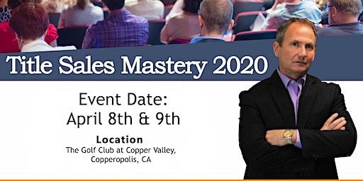 Title Sales Mastery Summit 2020