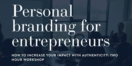 A Personal Branding Workshop for Entrepreneurs tickets