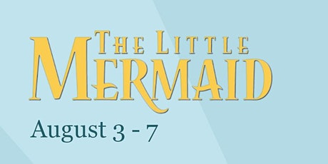 The Little Mermaid Summer Camp: August 3- August 7 tickets