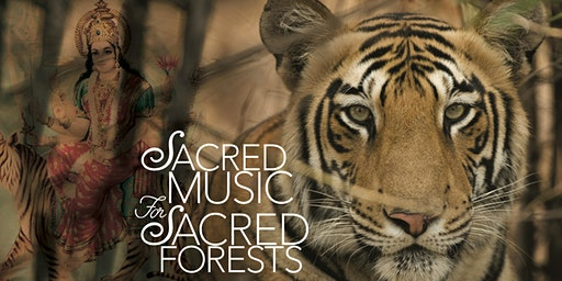 Sacred Music for Sacred Forests and Saving Wild Tigers Benefit Concert
