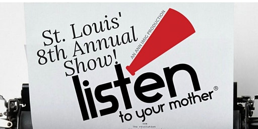 8th Annual Listen To Your Mother, - St. Louis