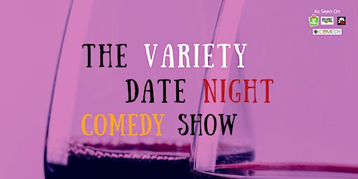 The Variety Date Night Comedy Show