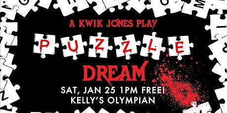 "A Kwik Jones Play""Puzzle Dream"" tickets"