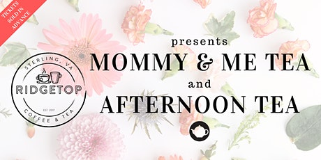Mommy and Me Tea at Ridgetop Coffee & Tea in Sterling VA. tickets