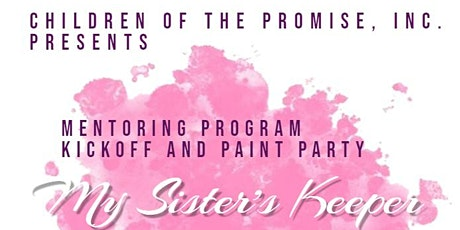 My Sister's Keeper Mentoring Program Kickoff and Paint Party tickets