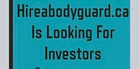 Copy of Hireabodyguard.ca Investor Launch Party tickets