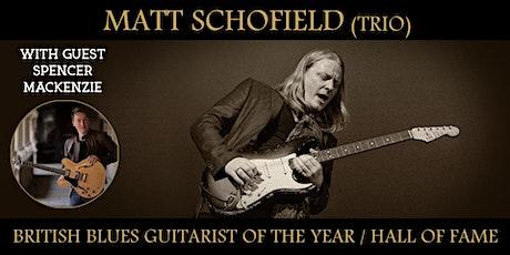 Matt Schofield Trio & Guests tickets