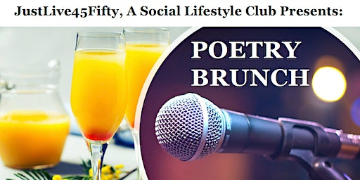 JustLive45Fifty, A Social Lifestyle Club Presents: Poetry Brunch
