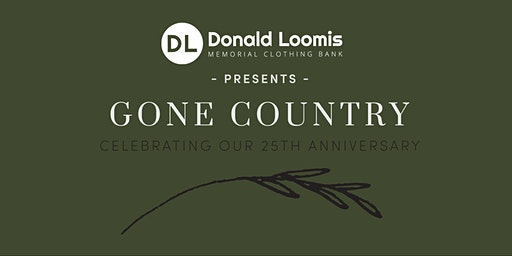 Loomis Clothing Bank 25 Year Anniversary Fundraiser: Gone Country