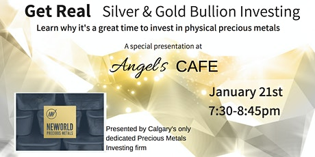 Get Real - Silver & Gold Bullion Investing - Jan 21 tickets