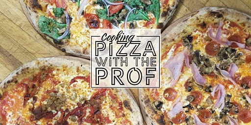 Pizza With the Prof - Cooking Demo & Meal