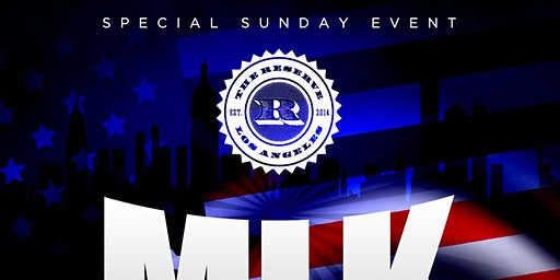 MLK WEEKEND BASH @ THE RESERVE DTLA / EVERYONE FREE until 11pm