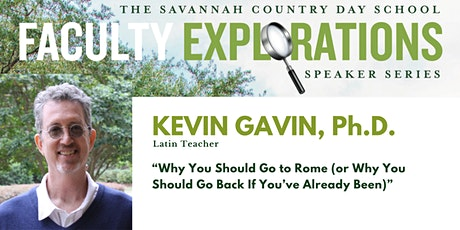 """""""Why You Should Go to Rome"""" - Lecture by Kevin Gavin, Ph.D. tickets"""