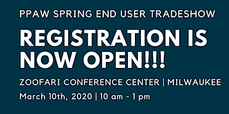 SUPPLIERS & MULTI-LINE REPS - PPAW Spring End User Tradeshow Registration tickets