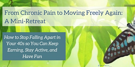 From Chronic Pain to Moving Freely Again: How to Stop Falling Apart in Your 40s so You Can Keep Earning, Stay Active, and Have Fun tickets