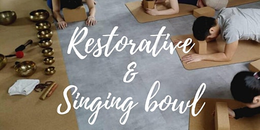 Singing Bowl x Restorative Yoga