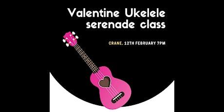 Valentine's Ukulele Serenade Class! tickets