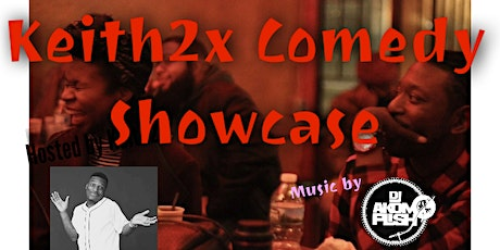Keith2x Comedy Showcase Sat Feb 22nd tickets