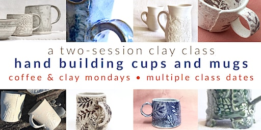 Pottery Class - hand build cups and mugs