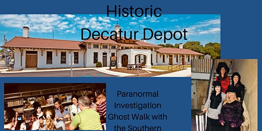 Decatur Historic Union Depot Interactive Paranormal Investigation