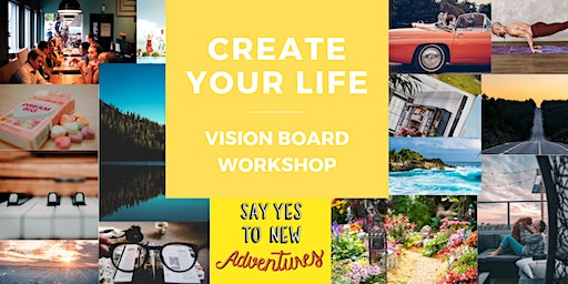 Create Your Life - Vision Board Workshop