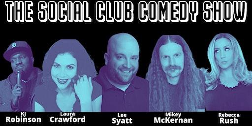 Social Club Comedy Show (Lee Syatt, Mikey McKernan,Rebecca Rush+The Outfit)
