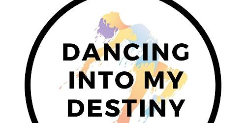 Dancing into my Destiny- Girls Empowerment Event