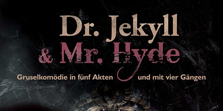 Gruseldinner - Dr. Jekyll & Mr. Hyde Tickets