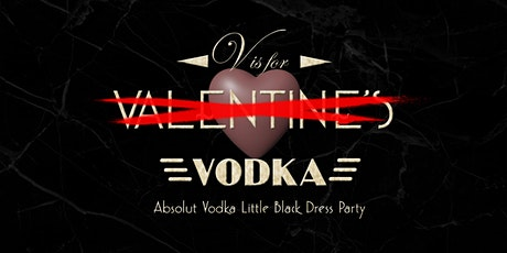 V is for Vodka - Absolut's Little Black Dress Party tickets