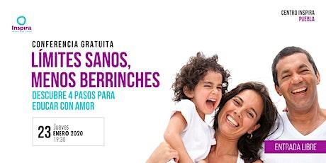 PUEBLA. Conferencia gratuita. LÍMITES SANOS, MENOS BERRINCHES. boletos