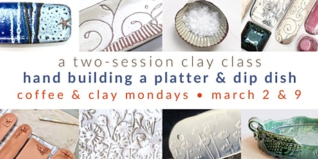 Pottery Class - hand build an appetizer platter and dip dish  tickets