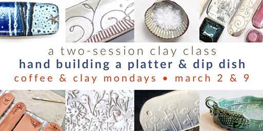 Pottery Class - hand build an appetizer platter and dip dish