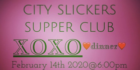 City Slickers Supper Club  XOXO dinner tickets