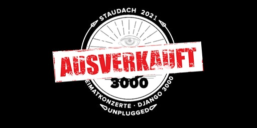 Django 3000 - Heimatkonzert - Staudach-Egerndach