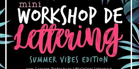 Mini Workshop Lettering Summer Vibes edition ingressos